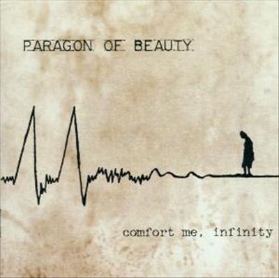 Paragon Of Beauty - Comfort Me Infinity