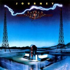 Journey - Raised On Radio