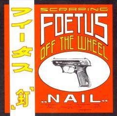 Foetus - Nail