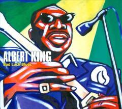 King, Albert - Bad Luck Blues