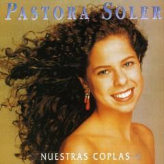 Soler, Pastora - Nuestras Coplas