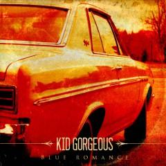 Kid Gorgeous - Blue Romance