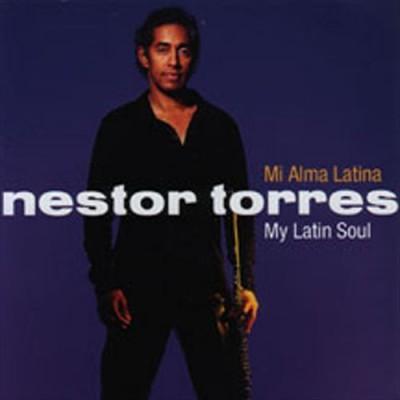 Torres, Nestor - My Latin Soul