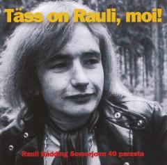 Rauli Badding Somerjoki - Täss on Rauli, moi!