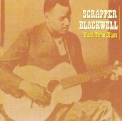 Blackwell, Scrapper - Hard Time Blues
