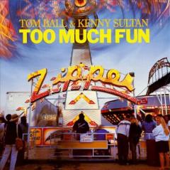 Ball, Tom & Benny Sultan - Too Much Fun
