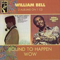 Bell, William - Bound To Happen/Wow