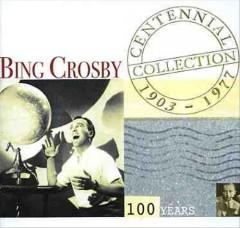 Crosby, Bing - Centennial Collection
