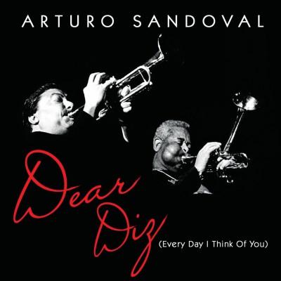 Sandoval, Arturo - Dear Diz, Everyday I..