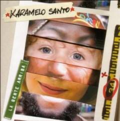 Karamelo Santo - La Gente Arriba