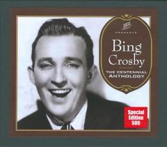 Crosby, Bing - Centennial Anthology