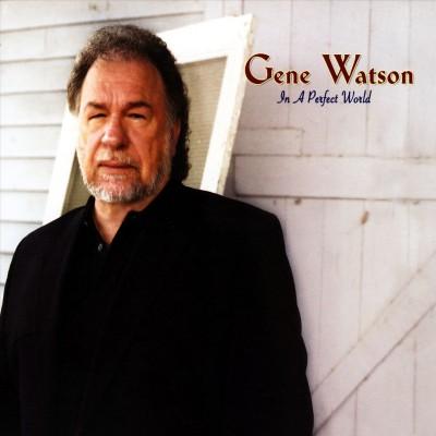Watson, Gene - In A Perfect World