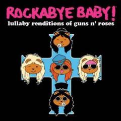 Guns N' Roses - Rockabye Baby!