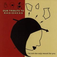 Radiohead.=Tribute= - Dub Tribute To