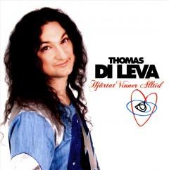 Thomas Di Leva - Hjartat Vinner Alltid