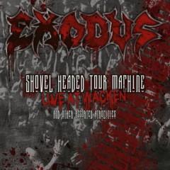 Exodus - Shovel Headed Tour..