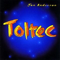 Anderson, Jon - Toltec