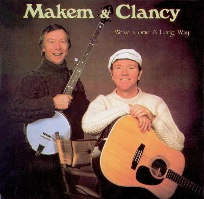 Makem & Clancy - We've Come A Long Way