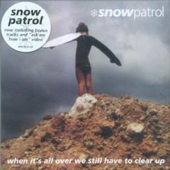 Snow Patrol - When It's All Over We Sti