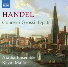 Handel, G.F. - Concerti Grossi Op.6