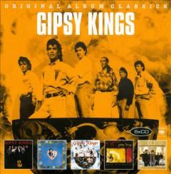 Gipsy Kings - Original Album Classics