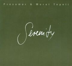 Prosumer & Murat Tepeli - Serenity