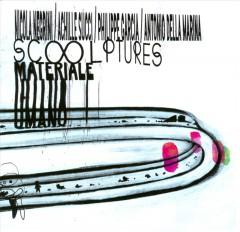 Scoolptures - Materiale Umano