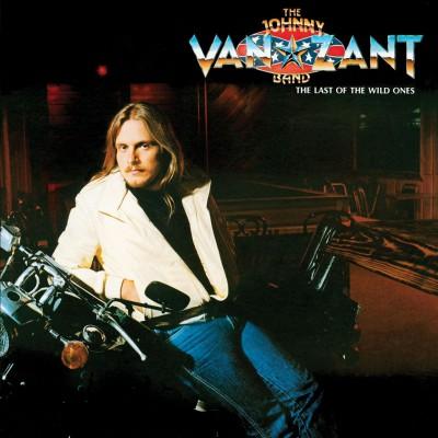 Van Zant, Johnny  Band  - Last Of The Wild Ones