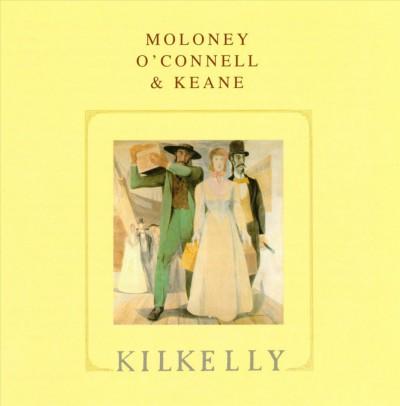 Moloney/O'connell/Keane - Kilkelly