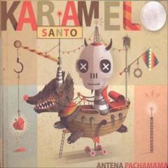 Karamelo Santo - Antena Pachamama