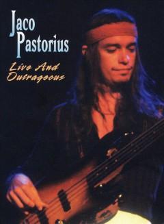 Pastorius, Jaco - Live And Outrageous