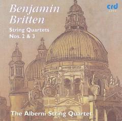 Britten, B. - String Quartets Nos.2 & 3