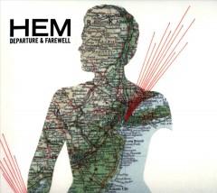 Hem - Departure & Farewell