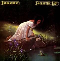 Enchantment - Enchanted Lady