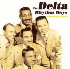 Delta Rhythm Boys - I Dreamt I Dwelt In Harle