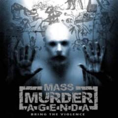 Mass Murder Agenda - Bring The Violence