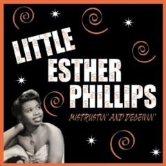 Phillips, Little Esther - Mistreatin' And Deceivin'