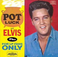 Presley, Elvis - Pot Luck + For Lp Fans..