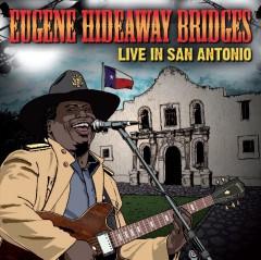 Bridges, Eugene Hideaway - Live In San Antonio