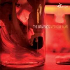 Bamboos - Medicine Man