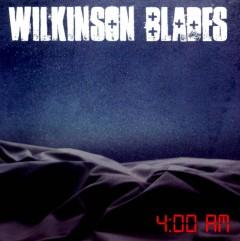 Wilkinson Blades - 4.00 Am