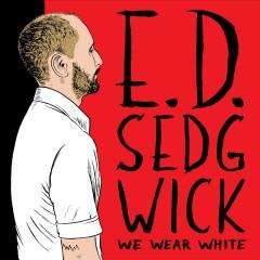 Sedgwick, Edie - We Wear White