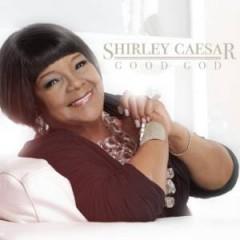 Caesar, Shirley - Good God