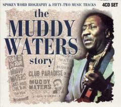 Waters, Muddy - The Muddy Waters Story