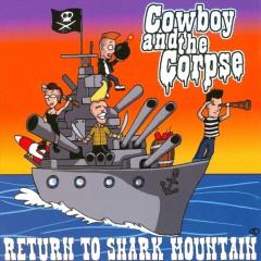 Cowboy & The Corpse - Return To Shark Mountain