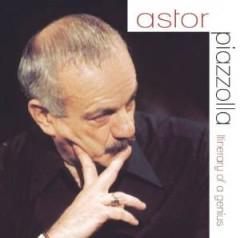 Piazzolla, Astor - Itineraire D'un Genie