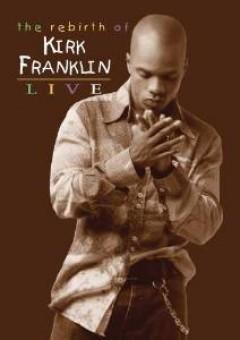 Kirk Franklin - The Rebirth of Kirk Franklin [Video/DVD]