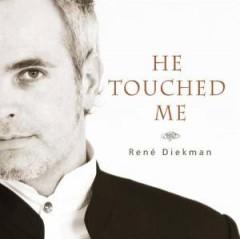 Diekman, Rene - He Touched Me