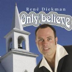 Diekman, Rene - Only Believe
