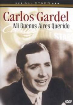 Carlos Gardel - In Concert: Mi Buenos Aires Querid